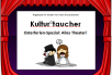 Kultur°taucher: Alles Theater!